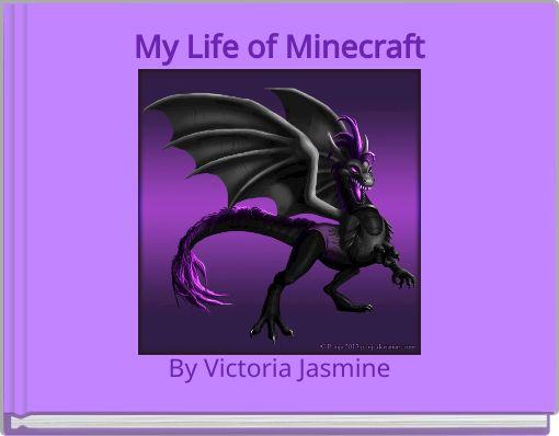 My Life of Minecraft