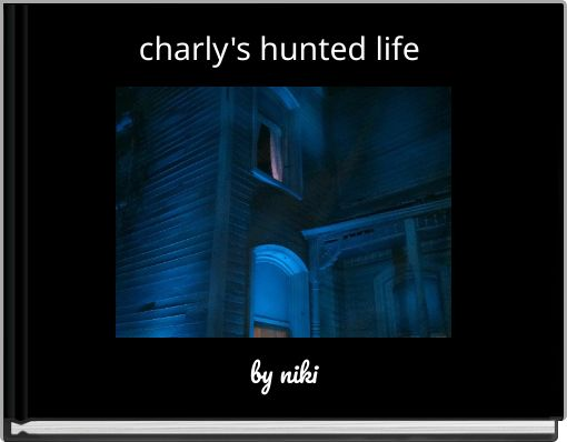 charly's hunted life