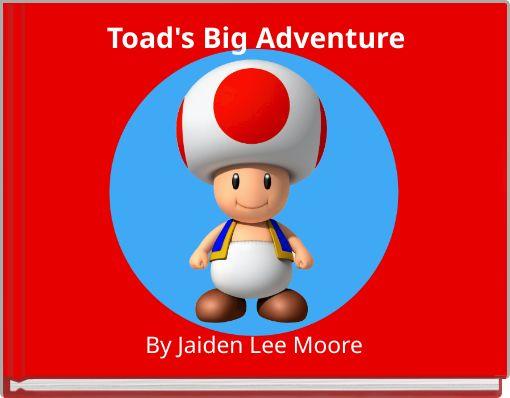 Toad's Big Adventure