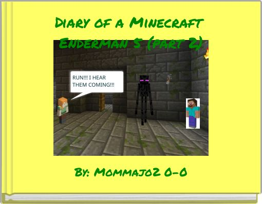 Diary of a Minecraft Enderman 5 (part 2)