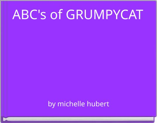 ABC's of GRUMPYCAT