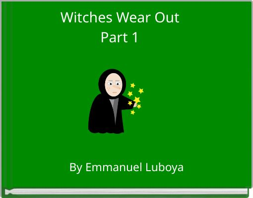 Witches Wear Out Part 1