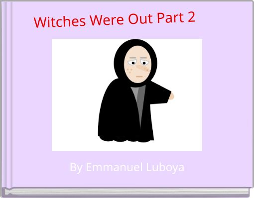 Witches Were Out Part 2