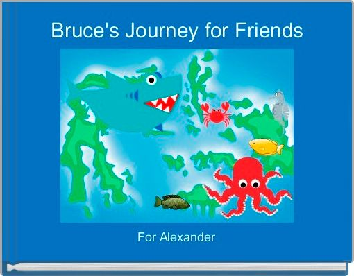 Bruce's Journey for Friends