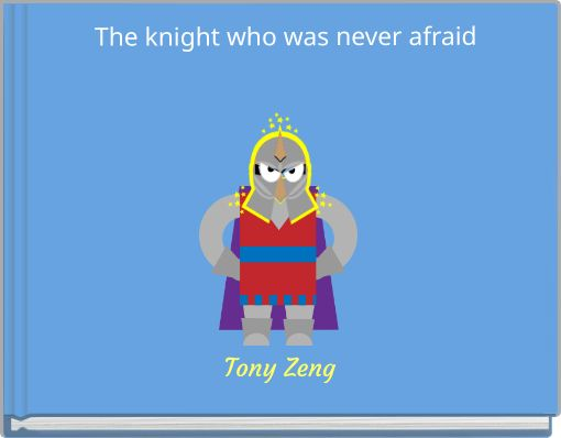 The knight who was never afraid