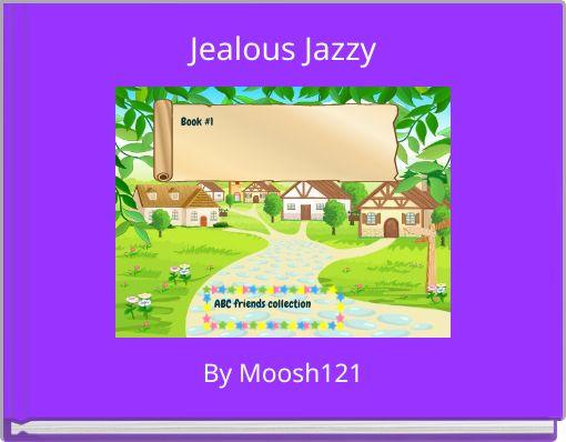 Jealous Jazzy