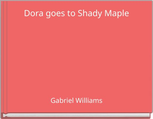Dora goes to Shady Maple