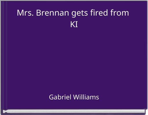 Mrs. Brennan gets fired from KI