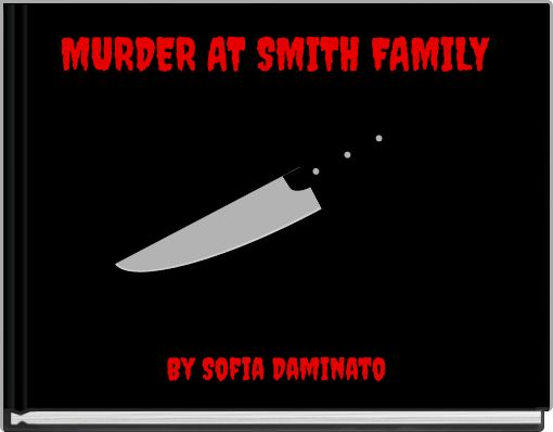 MURDER AT SMITH FAMILY