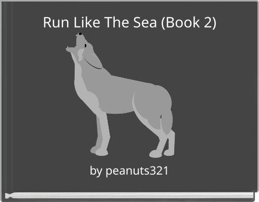 Run Like The Sea (Book 2)