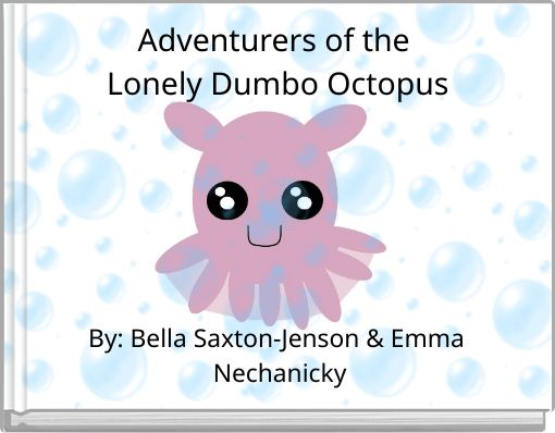 Adventurers of the Lonely Dumbo Octopus