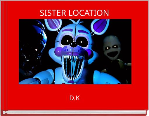SISTER LOCATION