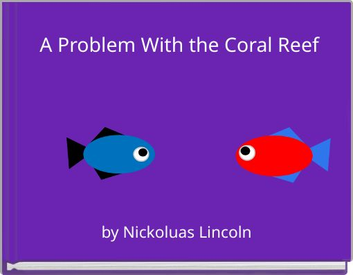 A Problem With the Coral Reef