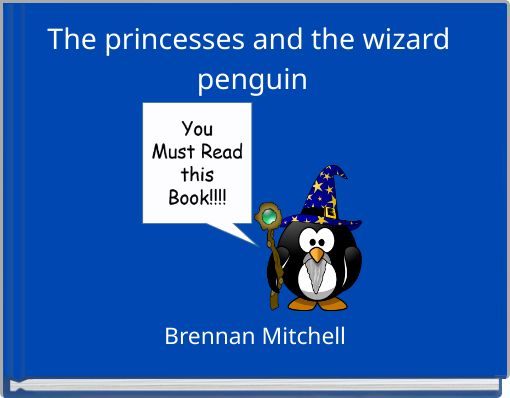 The princesses and the wizard penguin