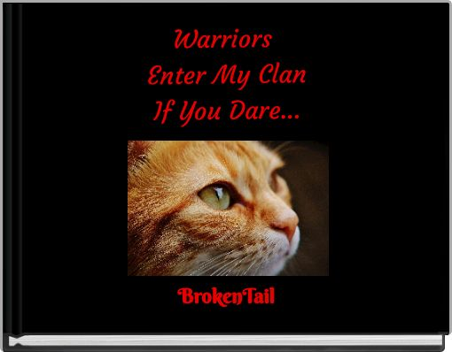 Warriors Enter My ClanIf You Dare...