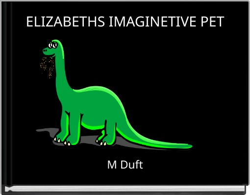 ELIZABETHS IMAGINETIVE PET