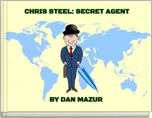 CHRIS STEEL: SECRET AGENT