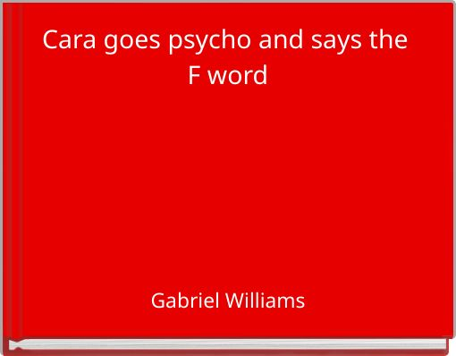 Cara goes psycho and says the F word