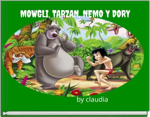 MOWGLI, TARZAN, NEMO Y DORY
