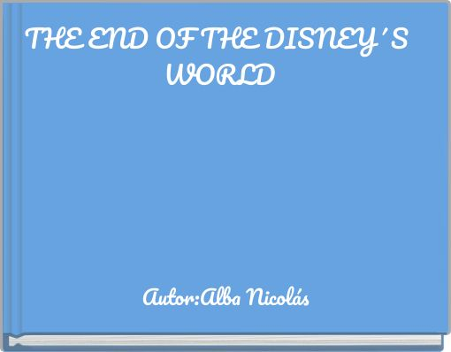THE END OF THE DISNEY´S WORLD