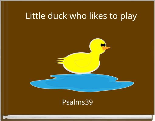 Little duck who likes to play
