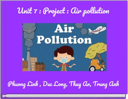 Unit 7 : Project : Air pollution