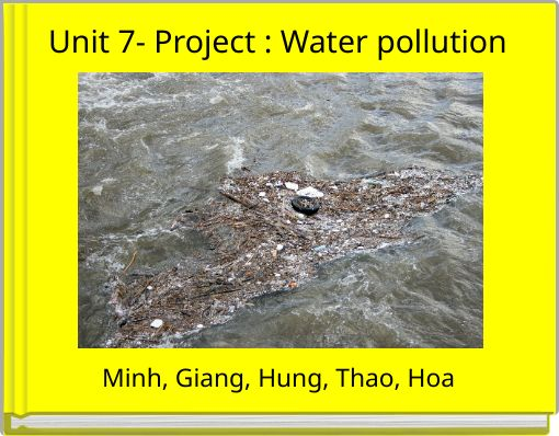 Unit 7- Project : Water pollution