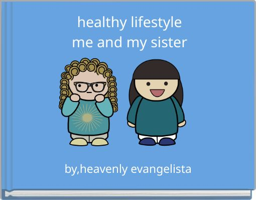 healthy lifestyle me and my sister