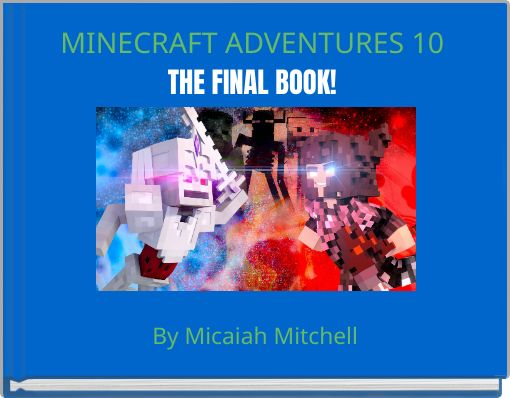 MINECRAFT ADVENTURES 10THE FINAL BOOK!