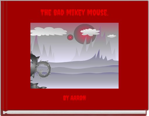 The bad mikey mouse.