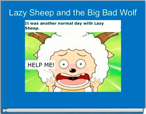 Lazy Sheep and the Big Bad Wolf