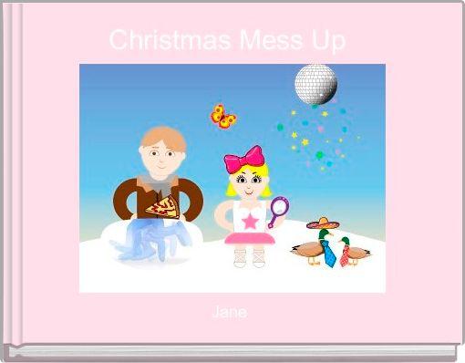 Christmas Mess Up