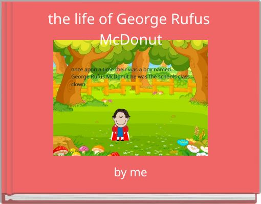 the life of George Rufus McDonut