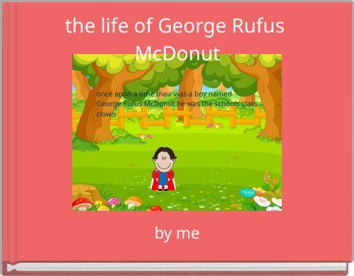 the life of George Rufus McDonut