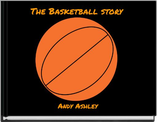 The Basketball story