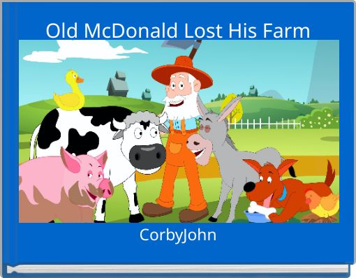 Old McDonald Lost His Farm
