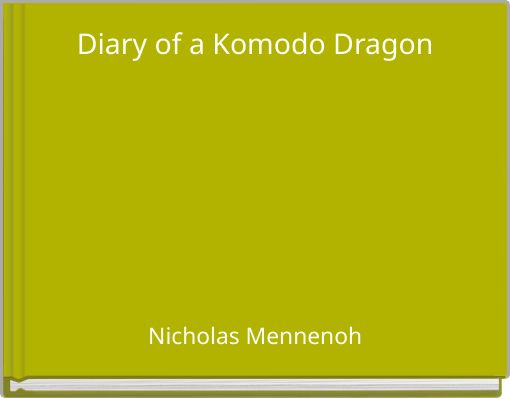 Diary of a Komodo Dragon