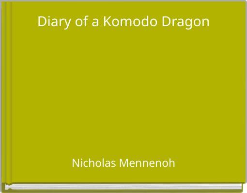 Diary of a Komodo Dragon