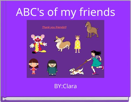 ABC's of  my friends