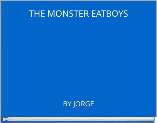THE MONSTER EATBOYS