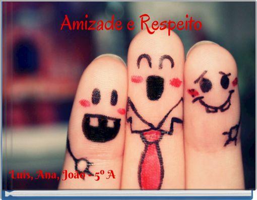 Amizade e Respeito