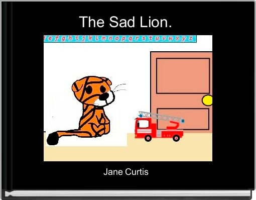 The Sad Lion.