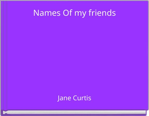 Names Of my friends