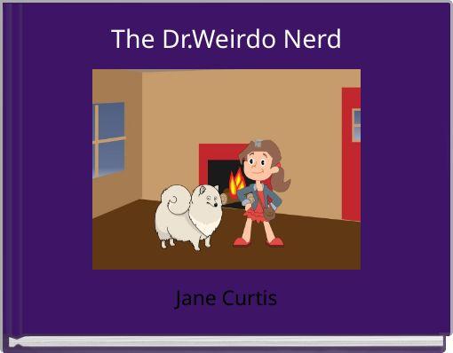 The Dr.Weirdo Nerd