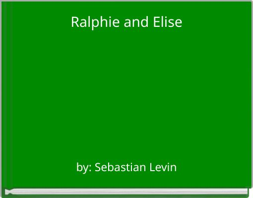 Ralphie and Elise