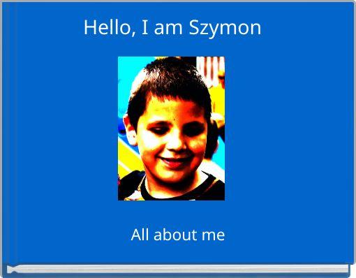 Hello, I am Szymon