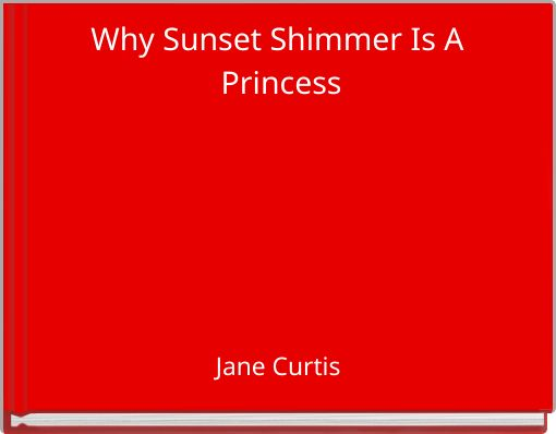Why Sunset Shimmer Is A Princess