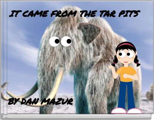 IT CAME FROM THE TAR PITS