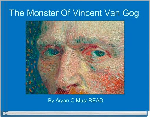 The Monster Of Vincent Van Gog