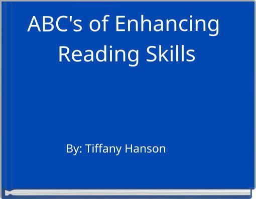 ABC's of Enhancing Reading Skills